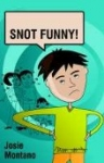 Snot Funny